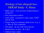 etiology of late allograft loss dekaf study a matas