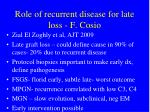 role of recurrent disease for late loss f cosio
