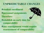 unpredictable changes
