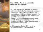 use of esea funds to administer state elp assessments