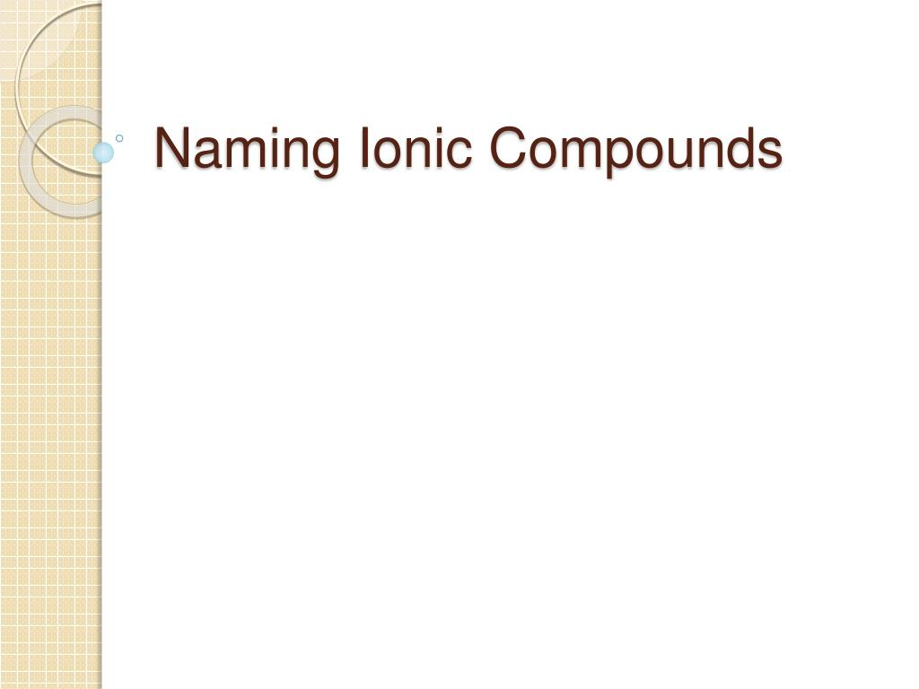 naming ionic compounds l.