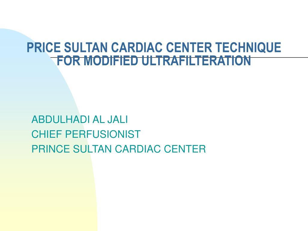 price sultan cardiac center technique for modified ultrafilteration l.