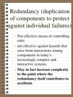redundancy duplication of components to protect against individual failures
