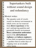 supertankers built without sound design and redundancy