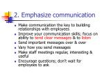 2 emphasize communication