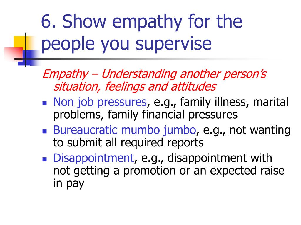 6. Show empathy for the people you supervise