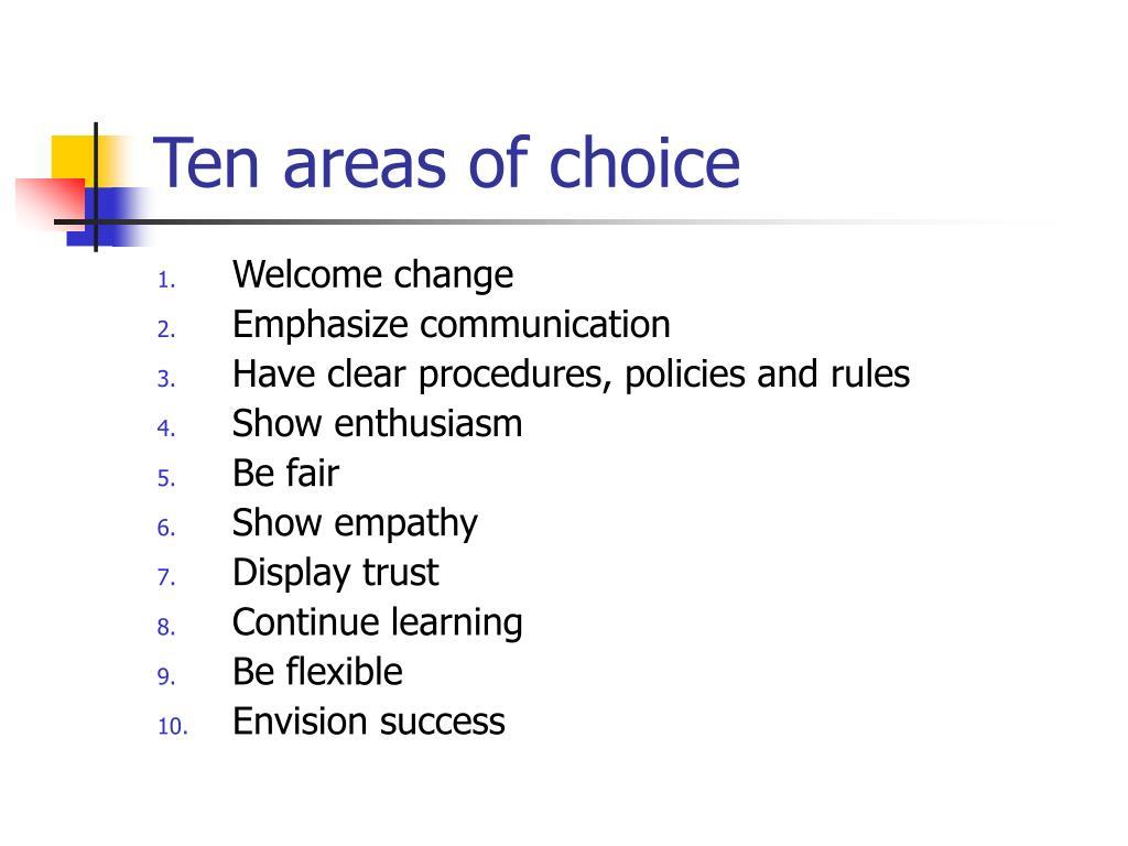 Ten areas of choice
