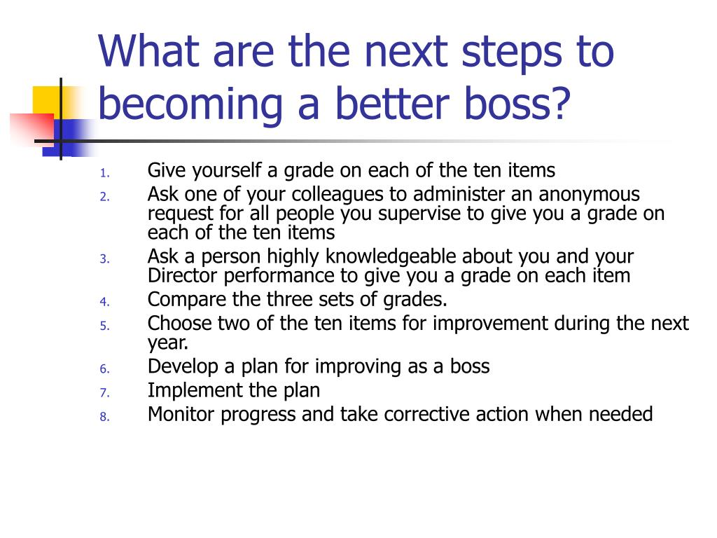 What are the next steps to becoming a better boss?