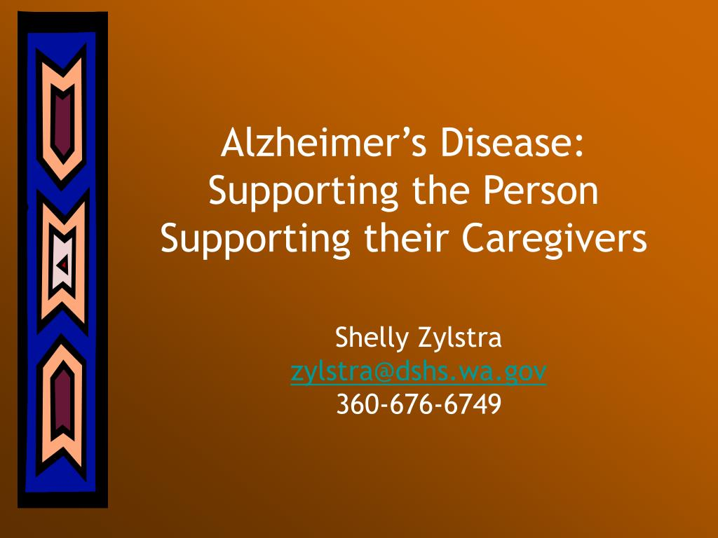 alzheimer s disease supporting the person supporting their caregivers l.