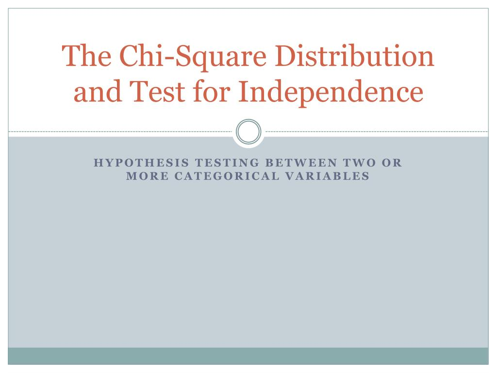 the chi square distribution and test for independence l.