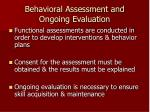 behavioral assessment and ongoing evaluation