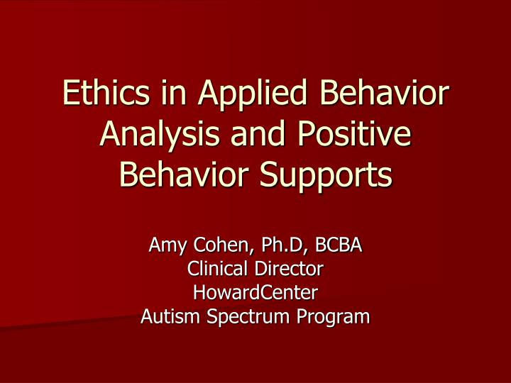 ethics in applied behavior analysis and positive behavior supports n.