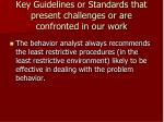 key guidelines or standards that present challenges or are confronted in our work23