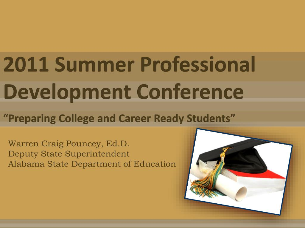 2011 summer professional development conference preparing college and career ready students l.