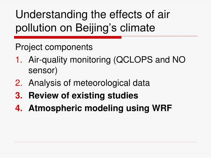 Understanding the effects of air pollution on beijing s climate