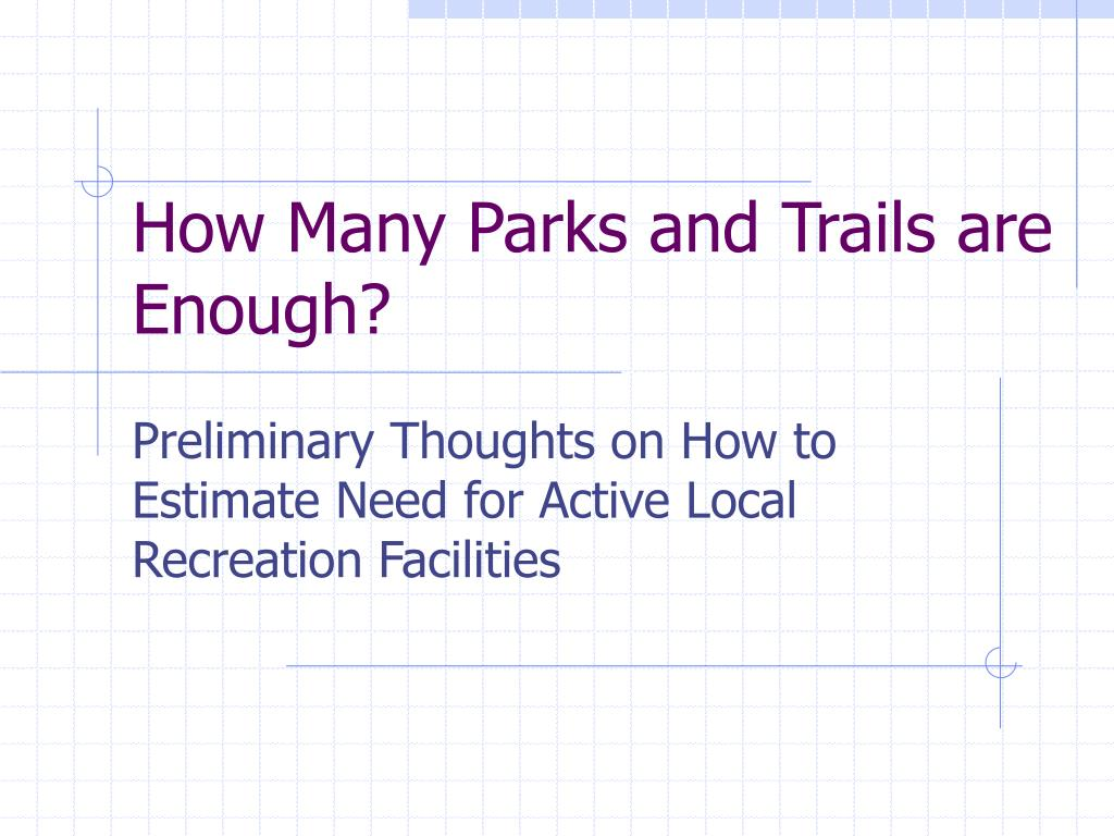 how many parks and trails are enough l.