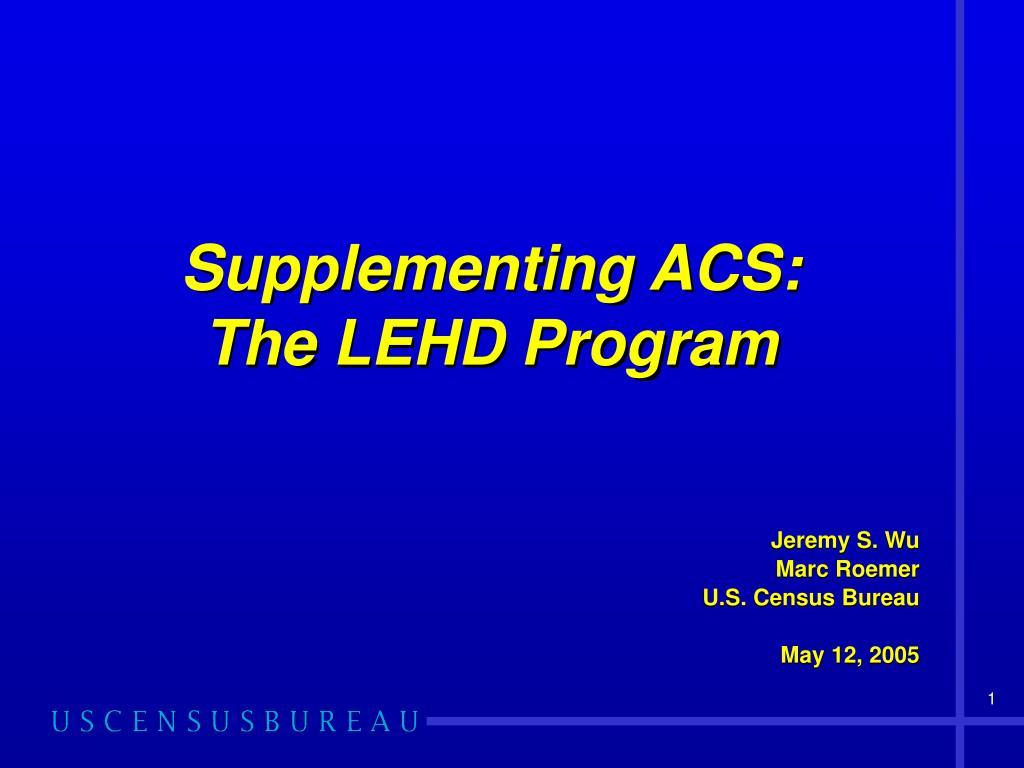 supplementing acs the lehd program l.