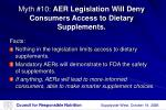 myth 10 aer legislation will deny consumers access to dietary supplements