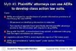 myth 3 plaintiffs attorneys can use aers to develop class action law suits