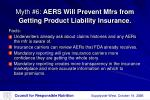 myth 6 aers will prevent mfrs from getting product liability insurance