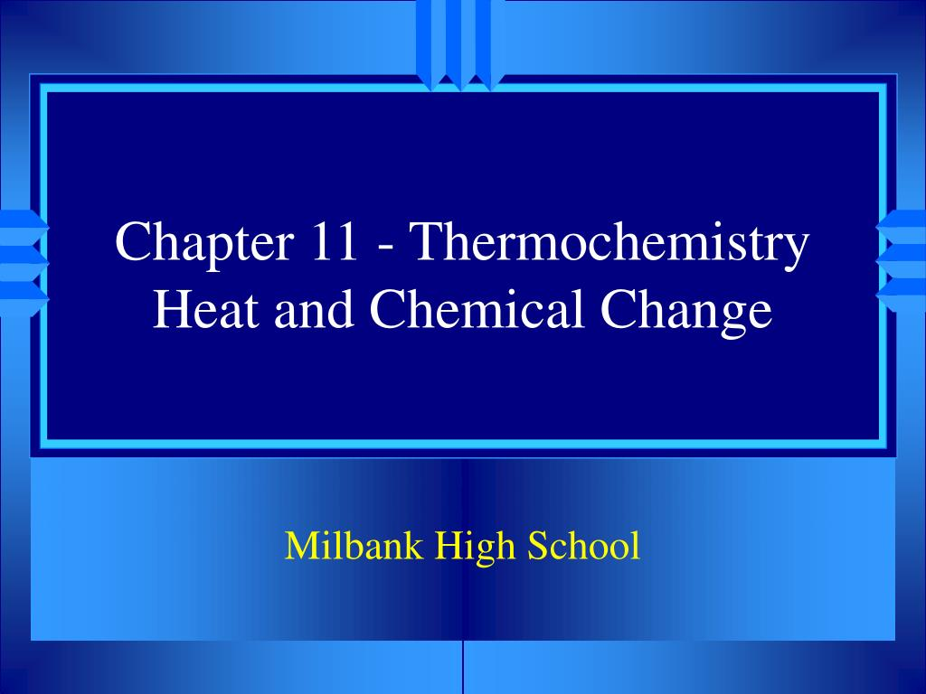 chapter 11 thermochemistry heat and chemical change l.