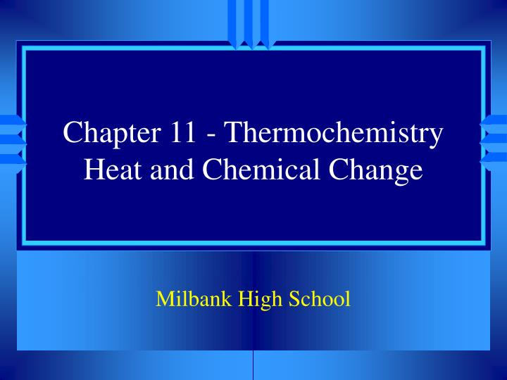 chapter 11 thermochemistry heat and chemical change n.