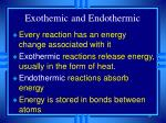 exothemic and endothermic