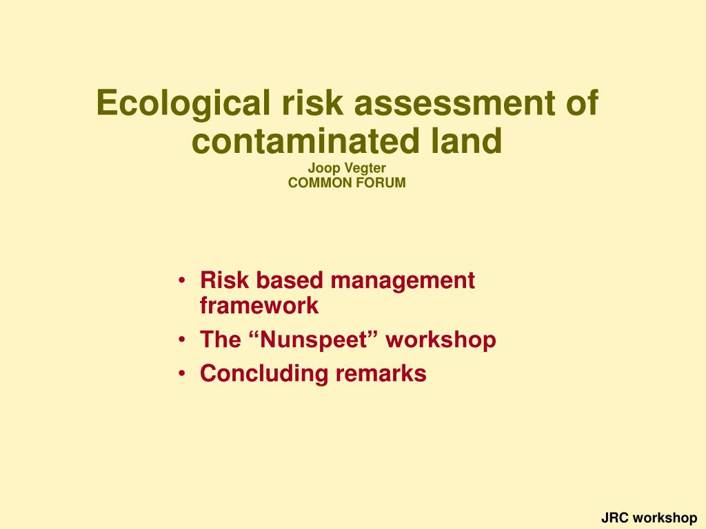 ecological risk assessment of contaminated land joop vegter common forum l.