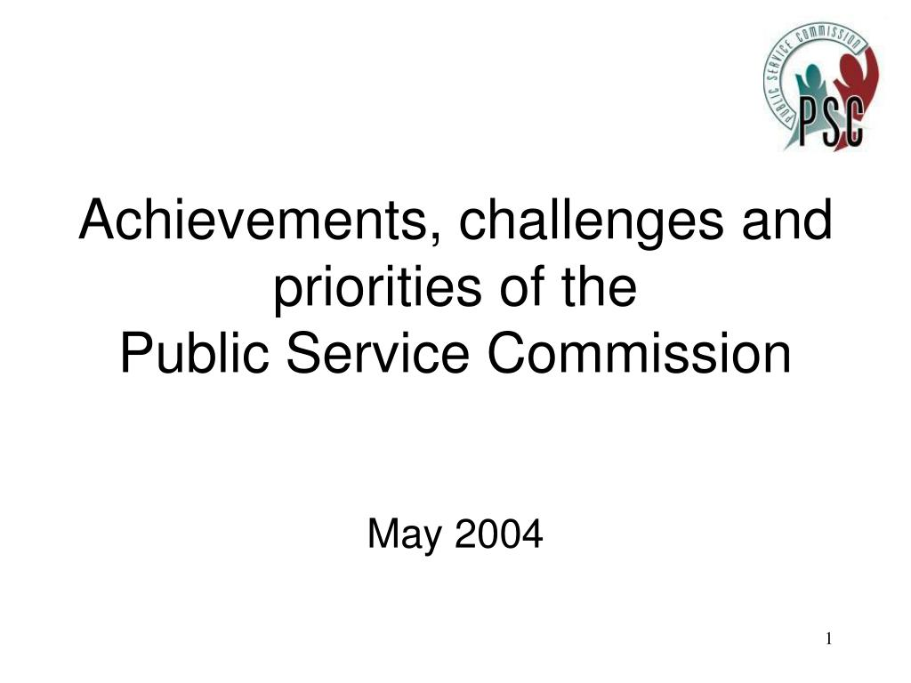 achievements challenges and priorities of the public service commission l.