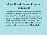 major flood control projects continued