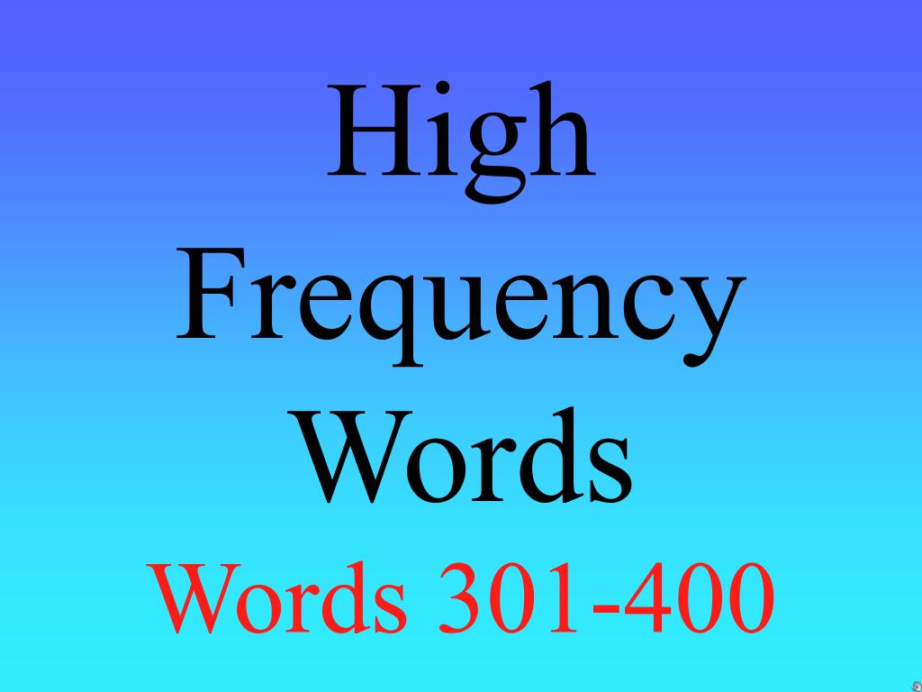 high frequency words words 301 400 l.