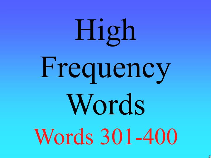 high frequency words words 301 400 n.