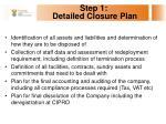 step 1 detailed closure plan