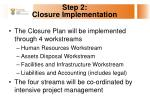 step 2 closure implementation