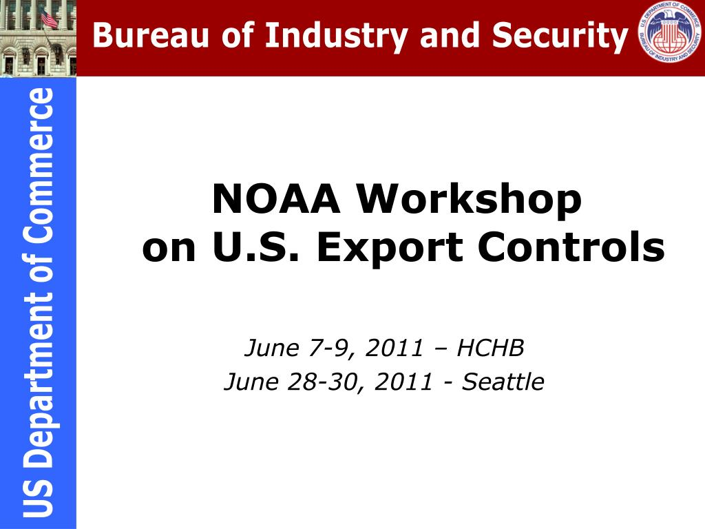 noaa workshop on u s export controls l.