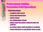 professional liability prevention field operations
