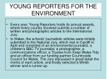young reporters for the environment