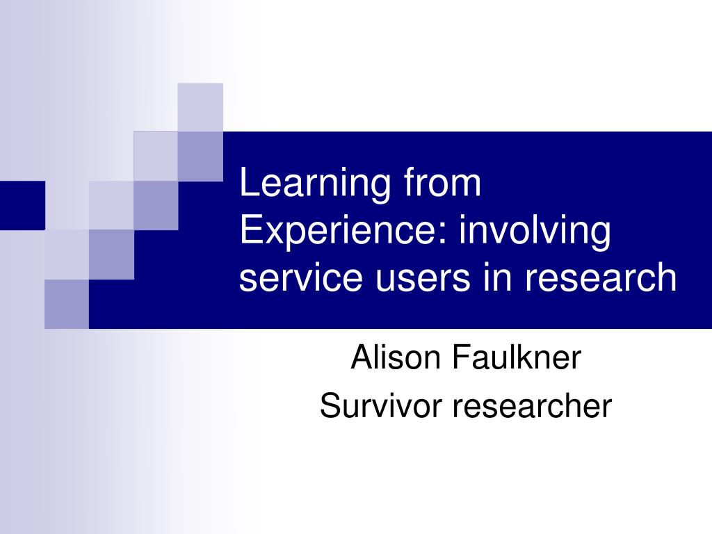 learning from experience involving service users in research l.