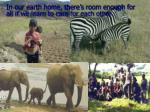 in our earth home there s room enough for all if we learn to care for each other