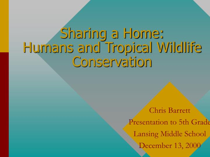 sharing a home humans and tropical wildlife conservation n.