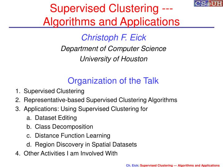 Supervised clustering algorithms and applications