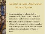 prospect in latin america for the next 5 years35