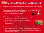 artistic motivation for mobilenin
