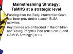 mainstreaming strategy tamhs at a strategic level