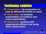 testimony solution