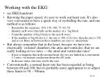 working with the ekg