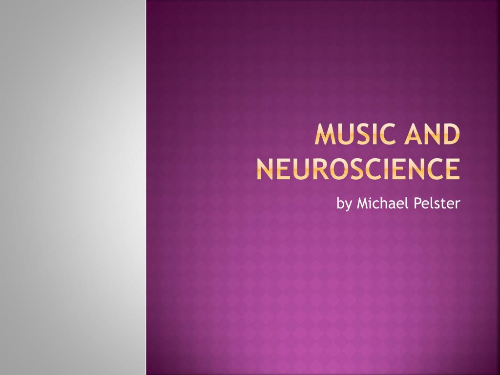 music and neuroscience l.