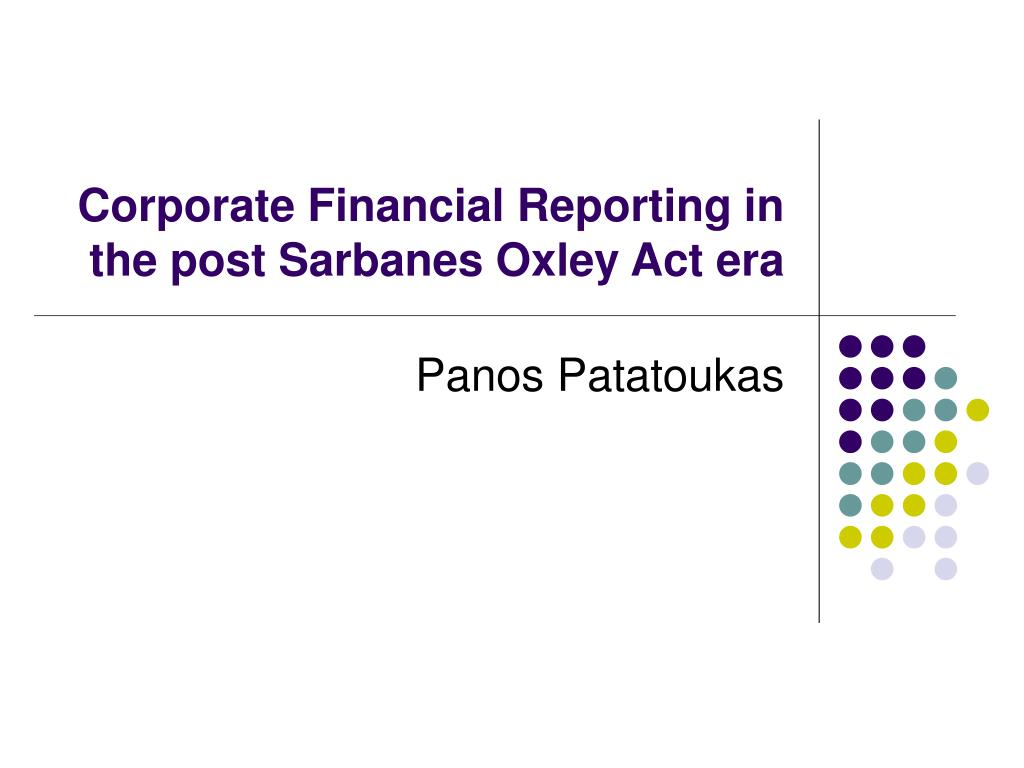corporate financial reporting in the post sarbanes oxley act era l.
