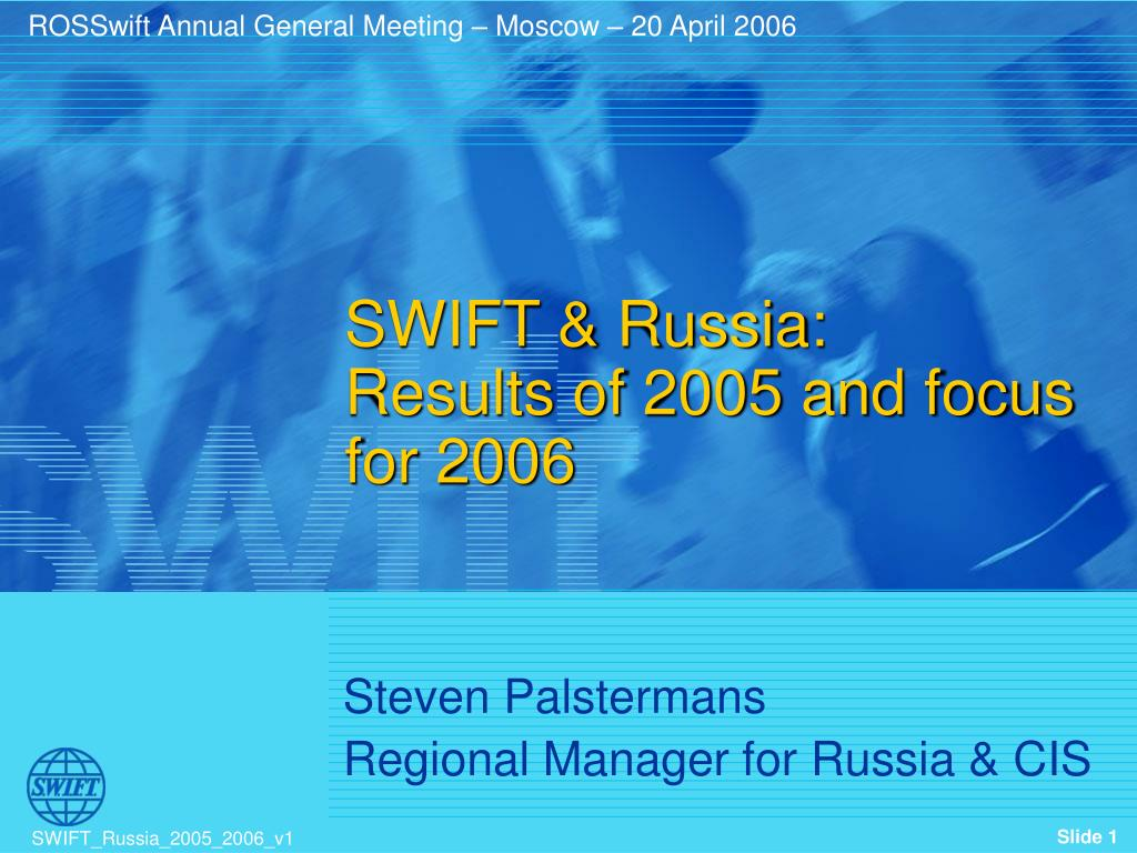 swift russia results of 2005 and focus for 2006 l.