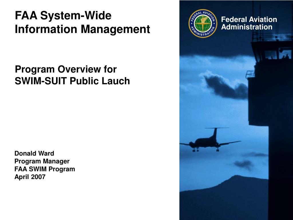 faa system wide information management program overview for swim suit public lauch l.